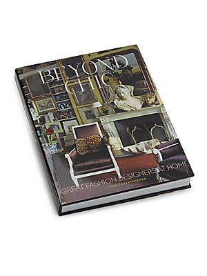Beyond Chic: Great Fashion Designers At Home Hardcover Edition