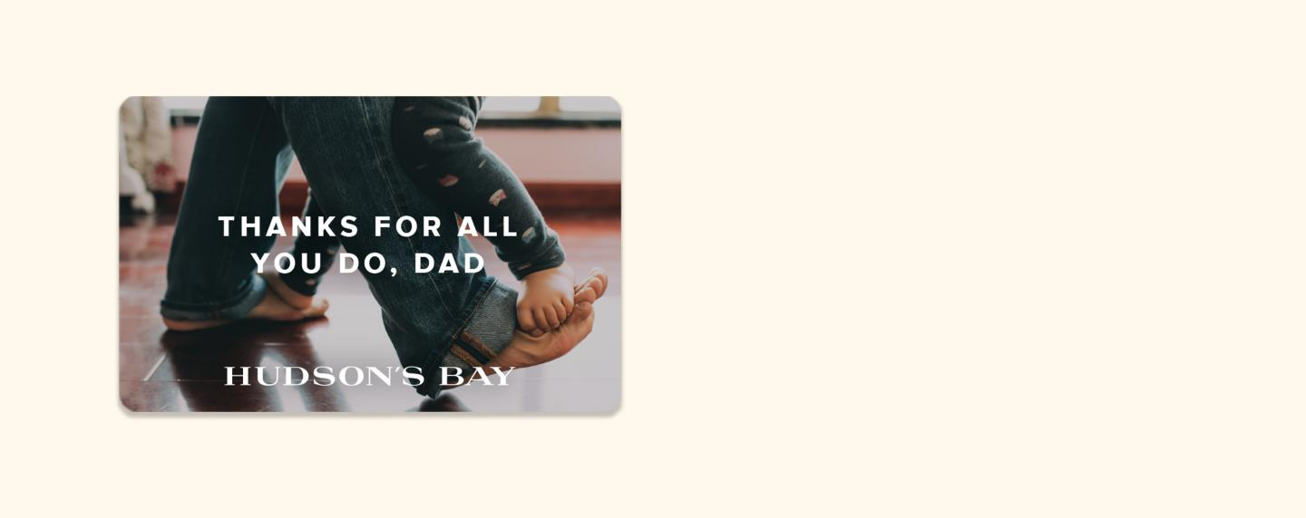 Hudson's Bay Father's Day Gift Guide: Give $100+ in e-gift cards, receive a free  $15 e-gift card bonus