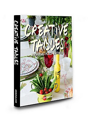 Image of A must-have for the table décor aficionado, Creative Tables by Rose Fournier shows how to use the simplest of elements to create delightful table settings. Each scene is completely different from the other, allowing the reader to create a unique table set