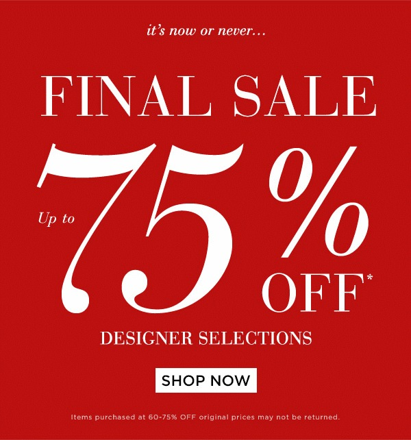 "Have you heard"" Final Sale is up to 75% off"